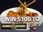 Rules: Win a $100 to Gilbert & Blake's!