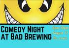 Around Town 8/16/17: Comedy Night at BAD Brewing