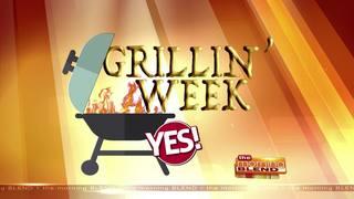 Grillin' Week - 7/10/17