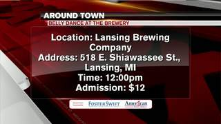 Around Town 3/8/18: Belly Dance at the Brewery