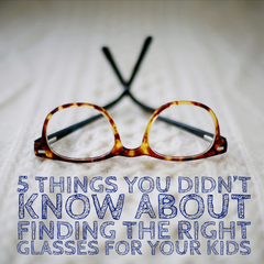 5 Tips: Finding the Right Glasses for Your Kids