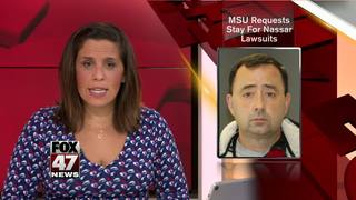 "MSU requests ""stay"" for Nassar lawsuits"